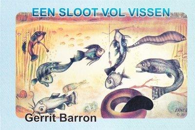 Een sloot vol vissen - Gerrit Barron - 9789991457000