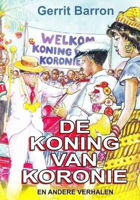 De koning van Koronie - Gerrit Barron - 9789991457017