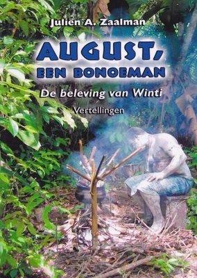 August, een bonoeman. De beleving van Winti - Juliën A. Zaalman - 9799991489055