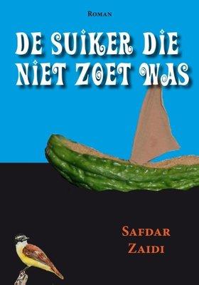 De suiker die niet zoet was - Safdar Zaidi - 9789492169006