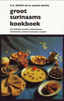 Groot Surinaams kookboek - A.A. Starke&M. Sam-Sin-Hewitt - 9789075812060