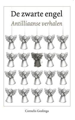 De zwarte engel - Cornelis Christiaan Goslinga - 9789074310383