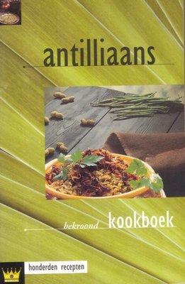 Antilliaans kookboek - Fokkelien Dijkstra - 9789055132805