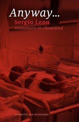 Anyway … Sergio Leon - Jeannette van Ditzhuijzen - 9789460223945