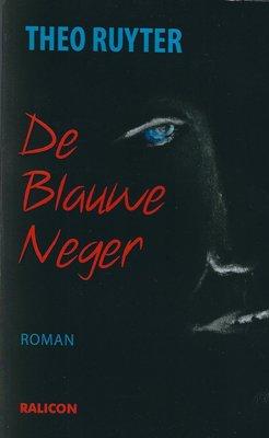 De blauwe neger - Theo Ruyter - 9789492169280