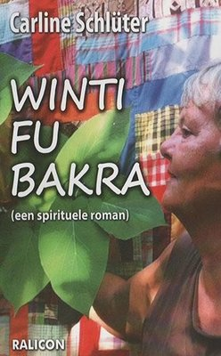 Winti fu bakra (een spirituele roman) - Carline Schlüter - 9789492169310