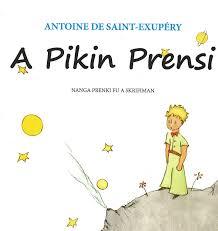 A Pikin Prensi - Antoine de Saint-Exupery - Arlette Codfried - 9789991457086