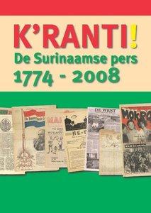 K'ranti ! De Surinaamse pers, 1774-2008