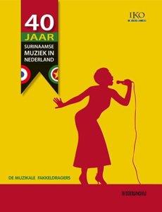 40 Jaar Surinaamse muziek in Nederland