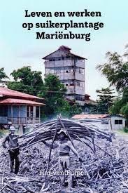 Leven en werken op suikerplantage Marienburg