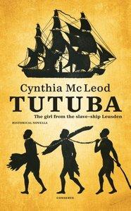 Tutuba - The girl from the slave ship Leusden - Cynthia Mc Leod - 9789054293583