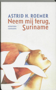 Neem mij terug, Suriname - Astrid H. Roemer - 9789054292173