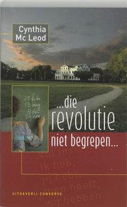 ...die revolutie niet begrepen... - Cynthia McLeod - 9789054292012
