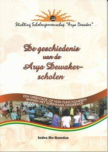 De geschiedenis van de Arya Dewakerscholen - Indra Hu-Ramdas - 9789991472126