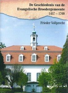 De Geschiedenis van de Evangelische Broedergemeente 1457- 1760 - Frieder Vollprecht - 978991471938
