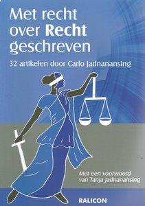 Met recht over Recht geschreven - Carlo Jadnanansing - 9789492169273
