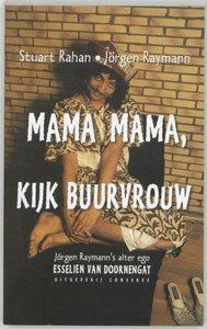 Mama Mama, Kijk Buurvrouw  - J�rgen Raymann  -   9789054291268