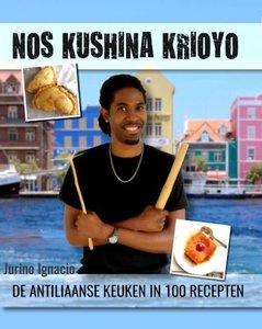 Nos kushina krioyo de Antilliaanse keuken in 100 recepten  - Jurino Ignacio - 9789082438208